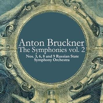 Anton Bruckner: The Symphonies vol. 2 - Nos. 3, 6, 8 and 9