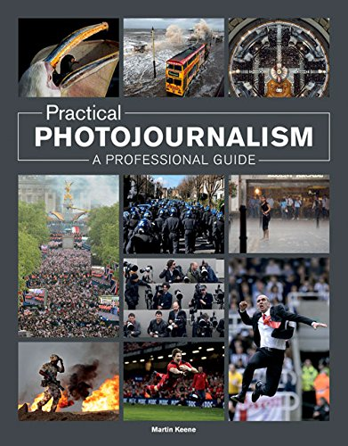 Practical Photojournalism: A Professional Guide