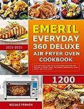 Emeril Everyday 360 Deluxe Air Fryer Oven Cookbook: 1200 Days Quick...