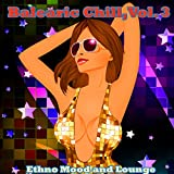Balearic Chill, Vol. 3 (Ethno Mood and Lounge)