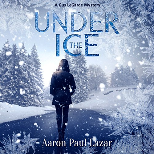 Under The Ice: A Gus LeGarde Mystery                   By:                                                                                                                                 Aaron Paul Lazar                               Narrated by:                                                                                                                                 Lou Hecker                      Length: 8 hrs and 52 mins     19 ratings     Overall 4.3