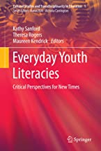 Everyday Youth Literacies: Critical Perspectives for New Times (Cultural Studies and Transdisciplinarity in Education Book 1)