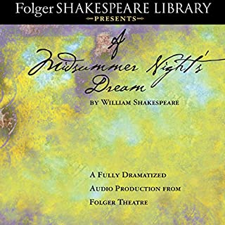 A Midsummer Night's Dream: Fully Dramatized Audio Edition audiobook cover art