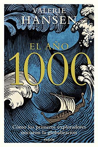 El año 1000: Cómo los primeros exploradores iniciaron la globalización (Contextos)