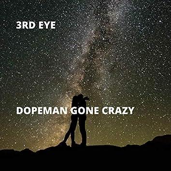 Dopeman Gone Crazy