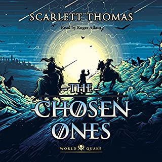 The Chosen Ones     Worldquake, Book 2              By:                                                                                                                                 Scarlett Thomas                               Narrated by:                                                                                                                                 Roger Allam                      Length: 10 hrs and 6 mins     51 ratings     Overall 4.7