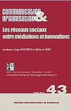 Communication & Organisation, N° 43, Juin 2013 : Réseaux sociaux entre médias et médiations