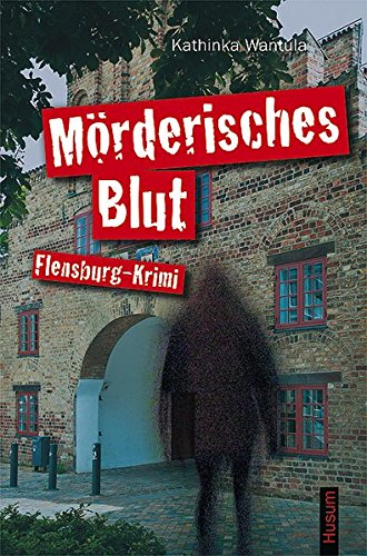 Mörderisches Blut: Flensburg-Krimi