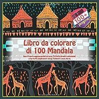 Libro da colorare di 100 Mandala - Non si trova la saggezza perché la si cerca. È il frutto di molte realizzazioni, e d'un tratto semplicemente emerge, facilmente e senza sforzo.