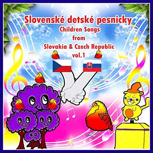 Slovenské Detské Pesnicky / Children Songs From Slovakia & Tjeck Republic (Speldosa För Babyn,Med Visor Från Slovakien & Tjeckien), Vol. 1
