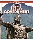 Ancient Inca Government (Spotlight on the Maya, Aztec, and Inca Civilizations)