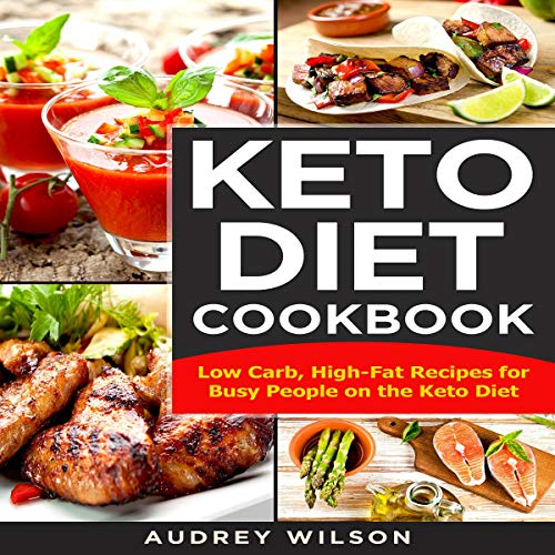 Keto Diet Cookbook: Low Carb, High-Fat Recipes for Busy People on the Keto Diet audiobook cover art