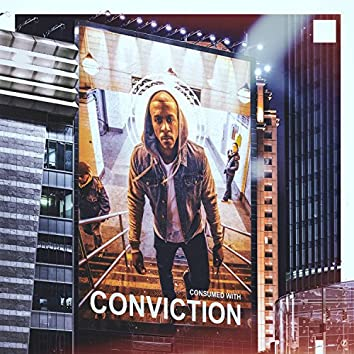 Consumed With Conviction