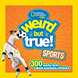 Weird But True Sports: 300 Wacky Facts About Awesome Athletics (Weird But True, 2)