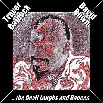 The Devil Laughs and Dances