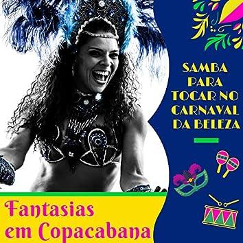 Fantasias em Copacabana - 15 Faixas de Samba para Tocar no Carnaval da Beleza, Alegrias sem Limites com Confete e Tambor