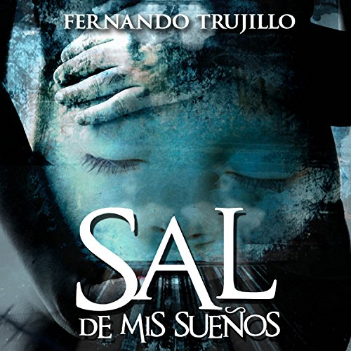 Sal de mis sueños [Get Out of My Dreams] audiobook cover art