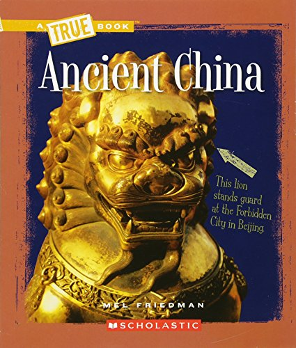 Ancient China (A True Book: Ancient Civilizations)