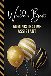World's Best Administrative Assistant: Greeting Card and Journal Gift All-In-One Book! / Small Lined Composition Notebook...