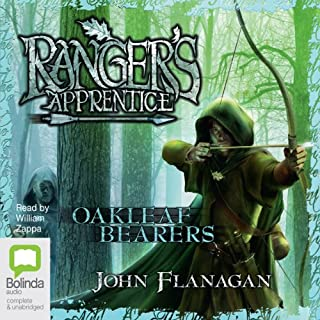 Oakleaf Bearers     Ranger's Apprentice, Book 4              By:                                                                                                                                 John Flanagan                               Narrated by:                                                                                                                                 William Zappa                      Length: 8 hrs and 32 mins     105 ratings     Overall 4.9