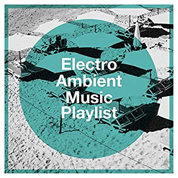 Electro ambient music playlist