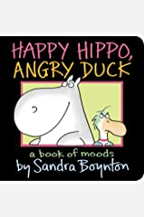 Happy Hippo, Angry Duck: A Book of Moods Hardcover