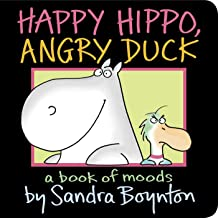 Happy Hippo, Angry Duck: A Book of Moods (Boynton on Board)