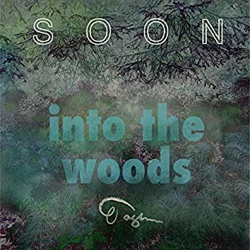Soon: Into the Woods
