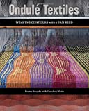 Ondulé Textiles: Weaving Contours with a Fan Reed
