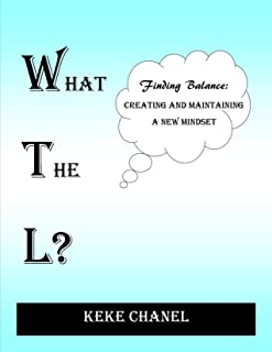What The L? Finding Balance: Creating and Maintaining a New Mindset