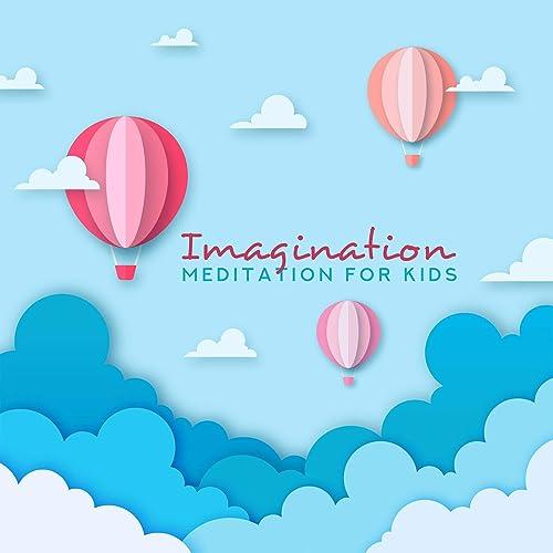 Imagination Meditation for Kids - Help Children Cope with