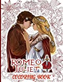Romeo And Juliet Coloring Book: Stress Relieving Romeo And Juliet Coloring Books For Adults, Boys, Girls Color To Relax
