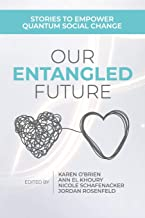 Our Entangled Future: Stories to Empower Quantum Social Change
