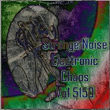 Strange Noise Electronic Chaos Vol 5150