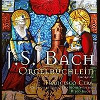Orgelbuchlein & Chorals by JOHANN SEBASTIAN BACH (2013-07-29)