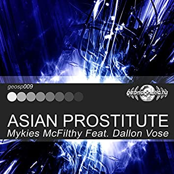 Mykies McFilthy Feat. Dallon Vose - Asian Prostitute