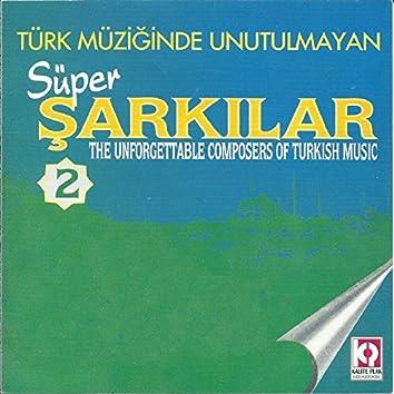 Türk Müziğinde Unutulmayan Süper Şarkılar, Vol.2