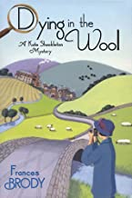 Dying in the Wool: A Kate Shackleton Mystery