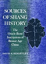 Sources of Shang History: The Oracle Bone Inscriptions of Bronze Age China