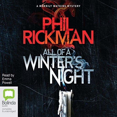 All of a Winter's Night     Merrily Watkins Mysteries, Book 14              By:                                                                                                                                 Phil Rickman                               Narrated by:                                                                                                                                 Emma Powell                      Length: 14 hrs and 8 mins     60 ratings     Overall 4.5