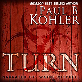 Turn     Humanity's Edge Trilogy, Book 1              By:                                                                                                                                 Paul B Kohler                               Narrated by:                                                                                                                                 Wayne Mitchell                      Length: 6 hrs and 25 mins     15 ratings     Overall 3.5