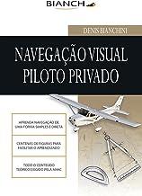 Navegação Visual para Piloto Privado (Portuguese Edition)