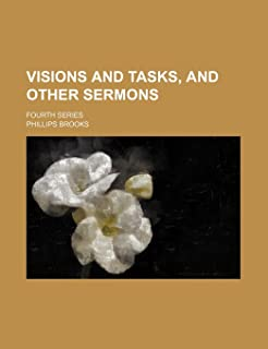 Visions and Tasks, and Other Sermons; Fourth Series