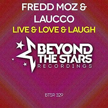 Live & Love & Laugh