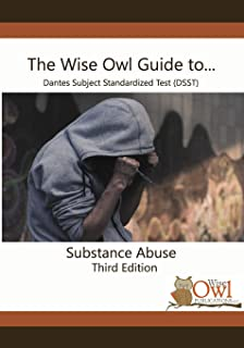 The Wise Owl Guide to... DANTES Subject Standardized Test (DSST) Substance Abuse Third Edition