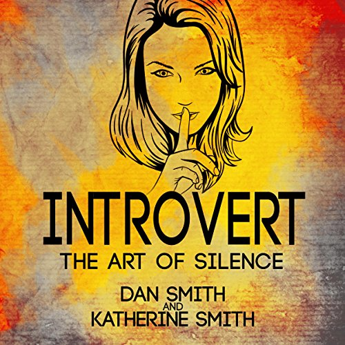 Introvert: The Art of Silence audiobook cover art