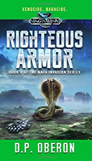 Righteous Armor: An Alien Invasion Military Scifi Epic: Book 3 of the Naga Alien Invasion