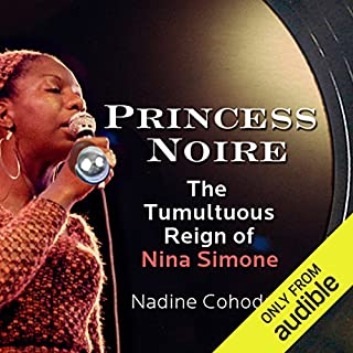 Princess Noire     The Tumultuous Reign of Nina Simone              Written by:                                                                                                                                 Nadine Cohodas                               Narrated by:                                                                                                                                 Lisa Renee Pitts                      Length: 15 hrs and 32 mins     Not rated yet     Overall 0.0