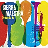 Sonando Ya Import edition by Sierra Maestra (2010) Audio CD