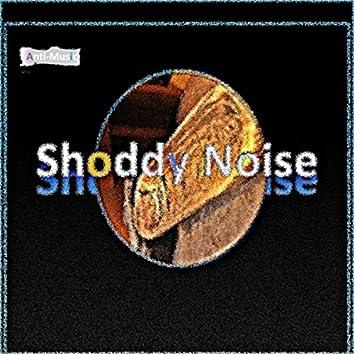 Shoddy Noise